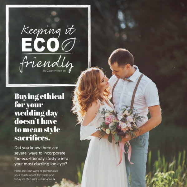 Buying ethical for your wedding day doesn't have to mean style sacrifies.
